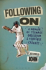 Following on : A Memoir of Teenage Obsession and Terrible Cricket - Book