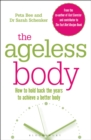 The Ageless Body : How To Hold Back The Years To Achieve A Better Body - Book