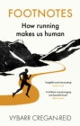 Footnotes : How Running Makes Us Human - eBook