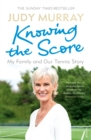 Knowing the Score : My Family and Our Tennis Story - eBook