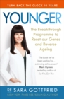 Younger : The Breakthrough Programme to Reset our Genes and Reverse Ageing - eBook