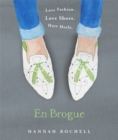En Brogue: Love Fashion. Love Shoes. Hate Heels : A Girl's Guide to Flat Shoes and How to Wear Them with Style - Book