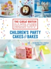 Great British Bake Off: Children's Party Cakes & Bakes - Book