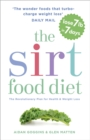 The SIRT Food Diet : The Revolutionary Sirtfood Plan for Health and Weight Loss - Book