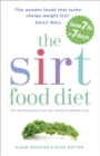 The Sirtfood Diet : The revolutionary plan for health and weight loss - eBook