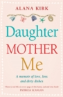 The Daughter, Mother, Me : How to Survive When the People in Your Life Need You Most - Book