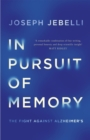 In Pursuit of Memory : The Fight Against Alzheimer's - Book
