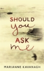 Should You Ask Me - Book