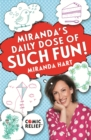 Miranda's Daily Dose of Such Fun! : 365 joy-filled tasks to make your life more engaging, fun, caring and jolly - eBook