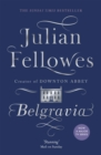 Belgravia : A Tale of Secrets and Scandal Set in 1840s London from the Creator of Downton Abbey - Book