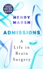 Admissions : A Life in Brain Surgery - Book
