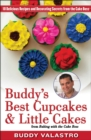 Buddy's Best Cupcakes & Little Cakes (from Baking with the Cake Boss) : 10 Delicious Recipes--and Decorating Secrets--from the Cake Boss - eBook