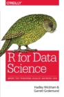 R for Data Science : Import, Tidy, Transform, Visualize, and Model Data - Book