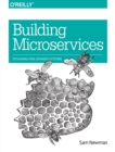 Building Microservices : Designing Fine-Grained Systems - Book
