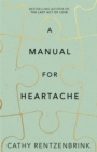 A Manual for Heartache - Book