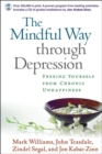 The Mindful Way Through Depression : Freeing Yourself from Chronic Unhappiness - Book