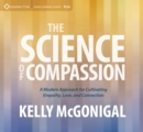 Science of Compassion : A Modern Approach for Cultivating Empathy, Love, and Connection - Book