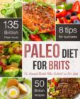 The Paleo Diet for Brits : The Essential British Paleo Cookbook and Diet Guide - eBook