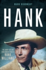 Hank : The Short Life and Long Country Road of Hank Williams - Book