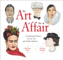 The Art of the Affair : An Illustrated History of Love, Sex, and Artistic Influence - eBook