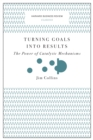 Turning Goals into Results (Harvard Business Review Classics) : The Power of Catalytic Mechanisms - eBook