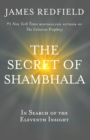 The Secret of Shambhala : In Search Of The Eleventh Insight - eBook