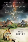 Margery Allingham's Mr Campion's Fox : A brand-new Albert Campion mystery written by Mike Ripley - eBook