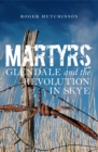 Martyrs : Glendale and the Revolution in Skye - Book