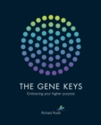 The Gene Keys : Unlocking the Higher Purpose Hidden in Your DNA - eBook