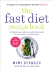 The Fast Diet Recipe Book (The official 5:2 diet) : 150 Delicious, Calorie-Controlled Meals to Make Your Fast Days Easy - Book
