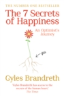 The 7 Secrets of Happiness : An Optimist's Journey - eBook