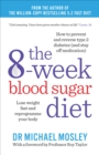 The 8-week Blood Sugar Diet : Lose weight fast and reprogramme your body - eBook