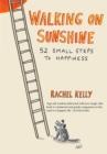 Walking on Sunshine : 52 Small Steps to Happiness - Book