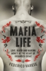 Mafia Life : Love, Death and Money at the Heart of Organised Crime - Book
