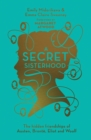A Secret Sisterhood : The Hidden Friendships of Austen, Bronte, Eliot and Woolf - Book