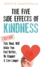 The Five Side Effects of Kindness : This Book Will Make You Feel Better, Be Happier & Live Longer - Book