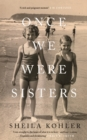 Once We Were Sisters - Book