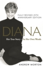 Diana: Her True Story - In Her Own Words : 25th Anniversary Edition - Book