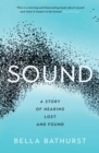 Sound : Stories of Hearing Lost and Found - eBook