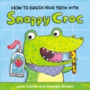 How to Brush Your Teeth with Snappy Croc - Book