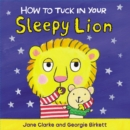 How to Tuck in Your Sleepy Lion - Book