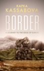 Border : A Journey to the Edge of Europe - Book