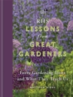 RHS Lessons from Great Gardeners : Forty Gardening Icons and What They Teach Us - Book