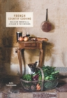 French Country Cooking : Meals and Moments from a Village in the Vineyards - Book