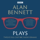 Alan Bennett: Plays : BBC Radio Dramatisations - Book