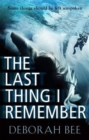 The Last Thing I Remember : An Emotional Thriller with a Devastating Twist - Book