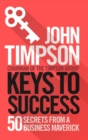 Keys to Success : 50 Secrets from a Business Maverick - eBook