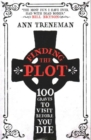 Finding the Plot : 100 Graves to Visit Before You Die - Book