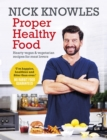 Proper Healthy Food : Hearty Vegan and Vegetarian Recipes for Meat Lovers - Book