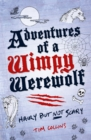 Adventures of a Wimpy Werewolf : Hairy But Not Scary - Book